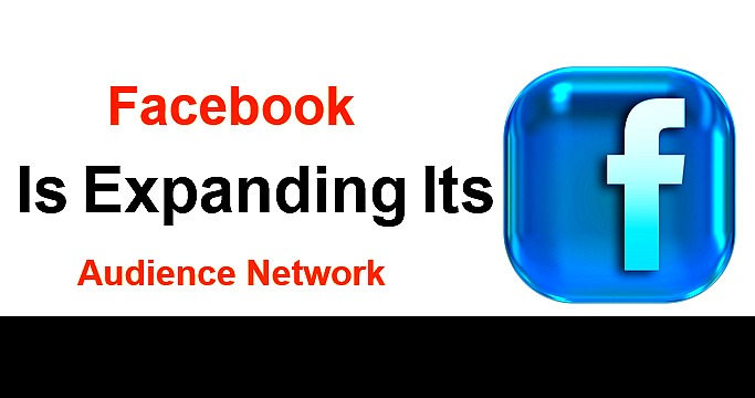 Facebook Is Expanding Its Audience Network