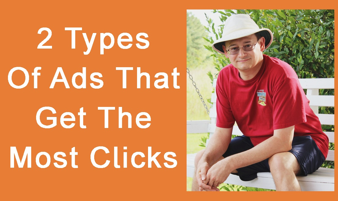 2 Types Of Ads That Get The Most Clicks